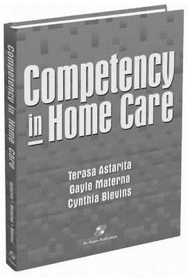 Competency in Home Care: A Systematic Approach  by  Cynthia Blevins