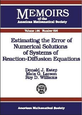 Estimating the Error of Numerical Solutions of Systems of Reaction-Diffusion Donald J. Estep