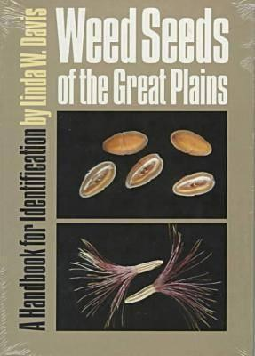 Weed Seeds of the Great Plains Linda W. Davis