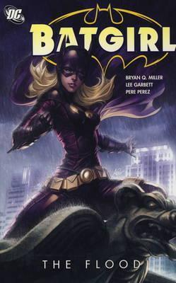 Batgirl, Volume 2: The Flood Bryan Q. Miller