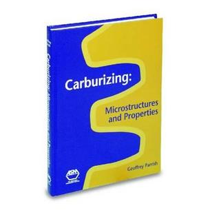 Carburizing: Microstructures and Properties  by  Geoffrey Parrish