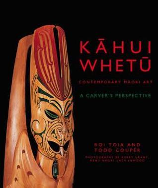 Kahui Whetu: Contemporary Maori Art: A Carvers Perspective Roi Toia