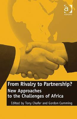 From Rivalry to Partnership?: New Approaches to the Challenges of Africa  by  Tony Chafer
