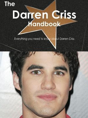 The Darren Criss Handbook - Everything You Need to Know about Darren Criss  by  Emily Smith