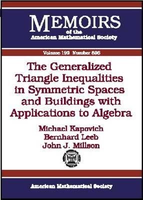 The Generalized Triangle Inequalities In Symmetric Spaces And Buildings With Applications To Algebra Michael Kapovich