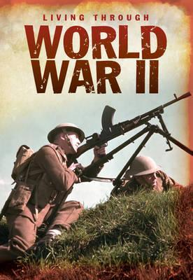 Living Through World War II Andrew Langley