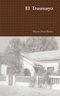 El Trasmayo  by  Marina Diaz-Berrio