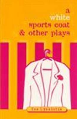 White Sports Coat and Other Plays  by  Tes Lyssiotis