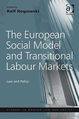 European Social Model and Transitional Labour Markets: Law and Policy  by  Ashgate Publishing Group