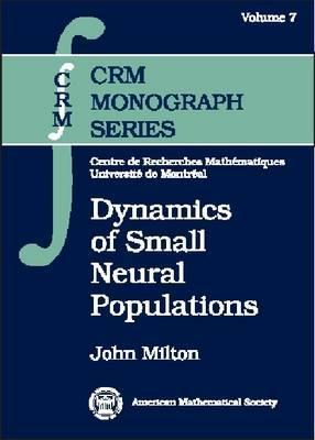 Dynamics Of Small Neural Populations John   Milton