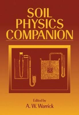 Soil Physics Companion  by  Arthur W. Warrick