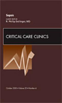 Sepsis, An Issue of Critical Care Clinics  by  R. Phillip Dellinger