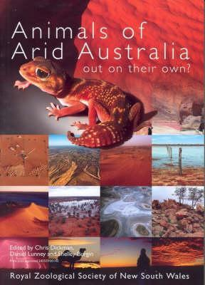 Animals Of Arid Australia: Out On Their Own?  by  Daniel Lunney