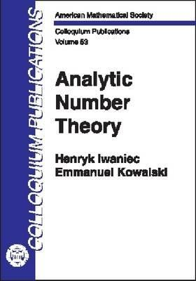 Analytic Number Theory (Colloquium Publications, Vol. 53) (Colloquium Publications (Amer Mathematical Soc)) Henryk Iwaniec