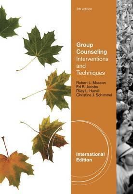 Group Counseling: Interventions and Techniques  by  Edward E. Jacobs