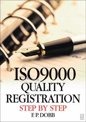 ISO 9000 Quality Registration Step  by  Step by F.P. Dobb
