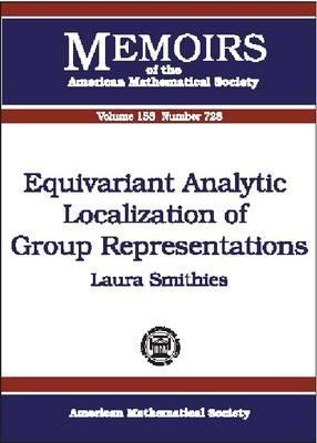 Equivariant Analytic Localization of Group Representations Laura Ann Smithies