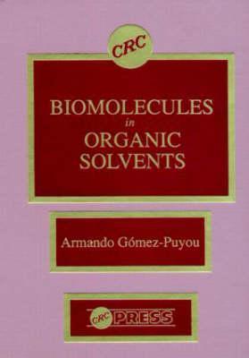 Biomolecules in Organic Solvents  by  Armando Gomez-Puyou