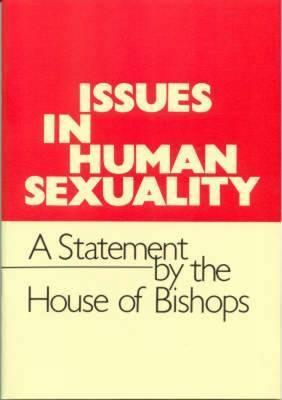 Issues in Human Sexuality: A Statement  by  the House of Bishops by Church of England