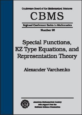 Special Functions, Kz Type Equations, And Representation Theory Alexander Varchenko