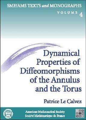 Dynamical Properties Of Diffeomorphisms Of The Annulus And Of The Torus  by  Patrice Le Calvez