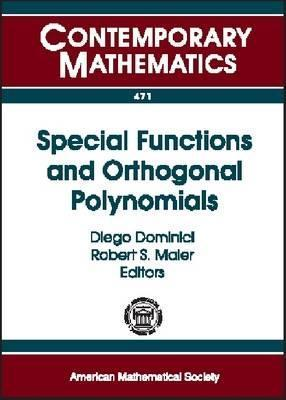 Special Functions And Orthogonal Polynomials: Ams Special Session On Special Functions And Orthogonal Polynomials, April 21 22, 2007, Tucson, Arizona  by  Diego Dominici