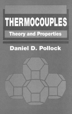 Thermocouples: Theory and Properties Daniel D. Pollock