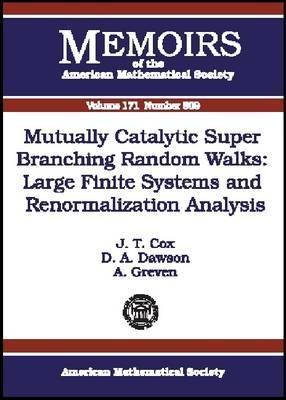 Mutually Catalytic Super Branching Random Walks: Large Finite Systems And Renormalization Analysis  by  J.T. Cox