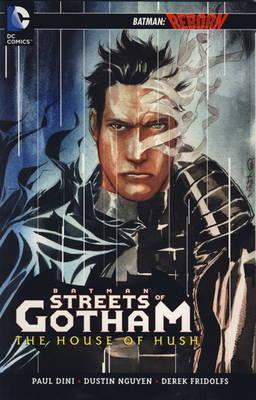 The Streets of Gotham Volume 3, . the House of the Hush  by  Paul Dini
