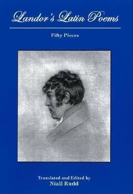 Landors Latin Poems: Fifty Pieces  by  Walter Savage Landor