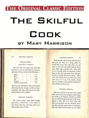 The Skilful Cook, Mary Harrison - The Original Classic Edition by Mary  Harrison