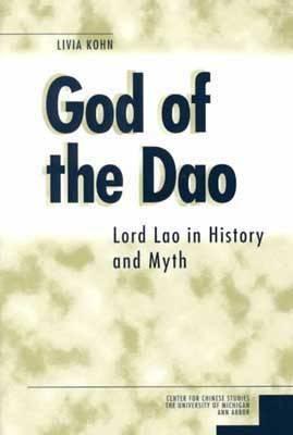 God of the Dao: Lord Lao in History and Myth Livia Kohn
