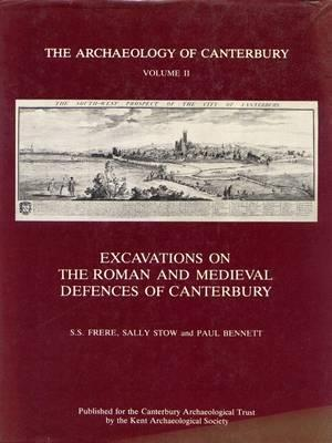 Excavations on the Roman and Medieval Defences of Canterbury Sheppard Sunderland Frere