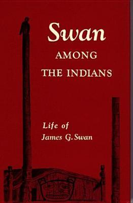 Swan Among the Indians  by  Lucile Saunders McDonald