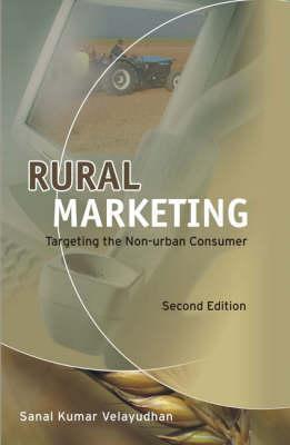Rural Marketing: Targeting the Non-Urban Consumer  by  Sanal Kumar Velayudhan