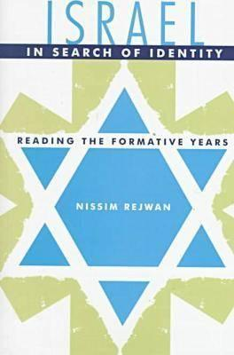 Israel in Search of Identity: Reading the Formative Years  by  Nissim Rejwan