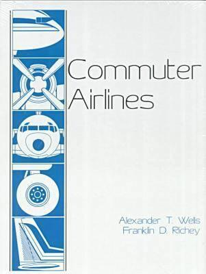 Commuter Airlines  by  Alexander T. Wells