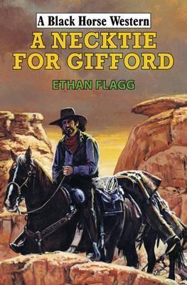 A Necktie for Gifford. Ethan Flagg Ethan Flagg