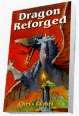 Dragon Reforged  by  Chrys Cymri