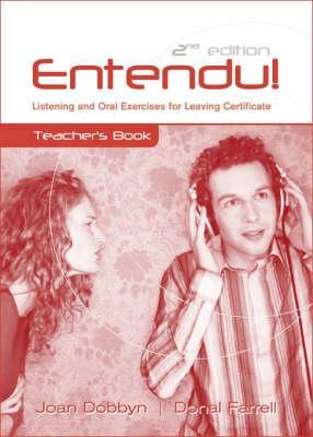 Entendu!: Listening and Oral Exercises for Leaving Certificate  by  Joan Dobbyn