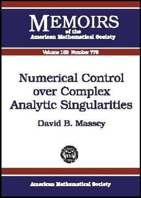 Numerical Control Over Complex Analytic Singularities  by  David B. Massey