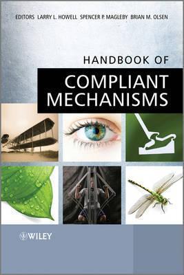 Handbook of Compliant Mechanisms  by  Larry L. Howell