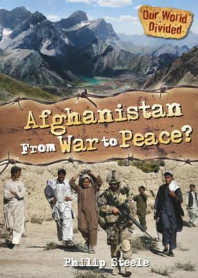 Afghanistan from War to Peace Philip Steele