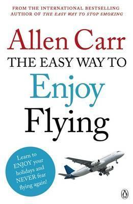 The Easyway to Enjoy Flying Allen Carr
