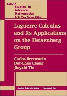 Laguerre Calculus and Its Applications on the Heisenberg Group Carlos Berenstein