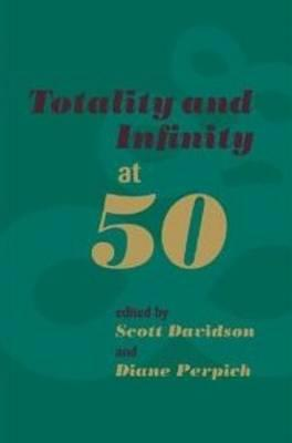 Totality and Infinity at 50  by  Scott Davidson