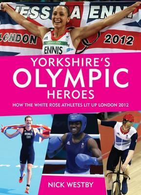 Yorkshires Olympic Heroes Nick Westby