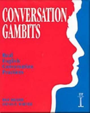 Conversation Gambits: Real English Conversation Practices  by  Eric Keller