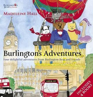 Burlingtons Adventures. Madeleine Hall  by  Madeleine Hall
