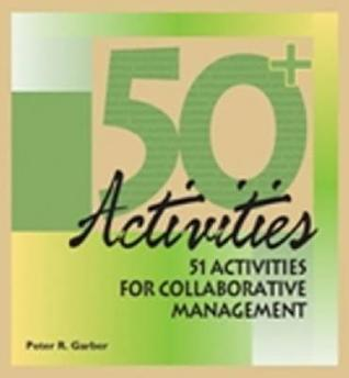 51 Activities for Collaborativ  by  Peter Garber